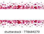 valentines day floating hearts... | Shutterstock .eps vector #778684270