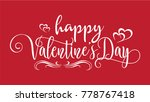 hand lettering happy valentines ... | Shutterstock .eps vector #778767418