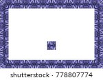 border or frame of abstract... | Shutterstock . vector #778807774