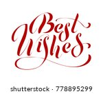 best wishes   hand lettering... | Shutterstock .eps vector #778895299