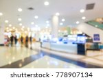 abstract blur and defocused... | Shutterstock . vector #778907134