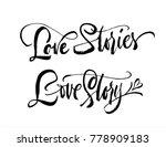 love story set calligraphy...   Shutterstock .eps vector #778909183