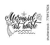 mermaid at heart. handwritten...   Shutterstock .eps vector #778917826