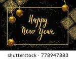 happy new year calligraphic... | Shutterstock .eps vector #778947883