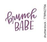 brunch babe hand lettering | Shutterstock .eps vector #778962706