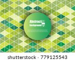 abstract background with... | Shutterstock .eps vector #779125543