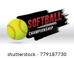 vector of softball championship ... | Shutterstock .eps vector #779187730
