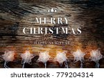 christmas and new year theme... | Shutterstock . vector #779204314