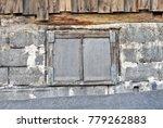 old boarded up window  | Shutterstock . vector #779262883