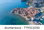 old town budva. aerial view... | Shutterstock . vector #779313250