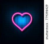 neon heart  bright neon heart... | Shutterstock .eps vector #779398429