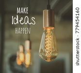Small photo of Quote : Make ideas happen with light lamp in background