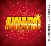 award golden crown and bright... | Shutterstock .eps vector #779486578