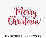 hand lettering merry christmas... | Shutterstock .eps vector #779499658