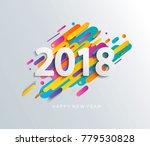 creative happy new year 2018... | Shutterstock . vector #779530828