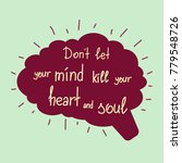 dont let your mind kill your... | Shutterstock .eps vector #779548726