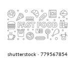 fast food outline horizontal... | Shutterstock .eps vector #779567854