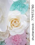 pastel paper flower.   Shutterstock . vector #779572780