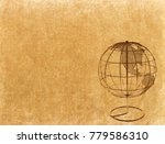 earth globe on old antique... | Shutterstock . vector #779586310
