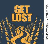 get lost. quote typographical... | Shutterstock .eps vector #779807746