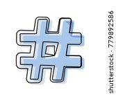 hashtag social symbol | Shutterstock .eps vector #779892586
