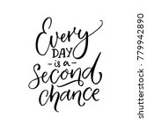 every day is a second chance.... | Shutterstock .eps vector #779942890