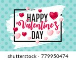 happy valentines day card with... | Shutterstock .eps vector #779950474