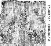 grunge black white. monochrome...   Shutterstock . vector #780158428