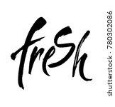fresh. modern brush calligraphy.... | Shutterstock .eps vector #780302086