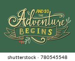 and so the adventure begins.... | Shutterstock .eps vector #780545548