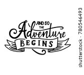 and so the adventure begins.... | Shutterstock .eps vector #780546493