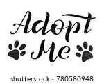 hand drawn adopt me lettering... | Shutterstock .eps vector #780580948
