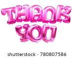 3d balloon thank you font  3d... | Shutterstock . vector #780807586