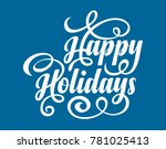 happy holidays text | Shutterstock .eps vector #781025413