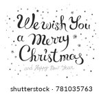 we wish you a merry christmas   ... | Shutterstock .eps vector #781035763