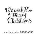 we wish you a merry christmas   ... | Shutterstock .eps vector #781066330