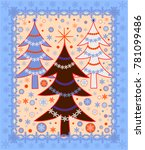 christmas trees with snowflakes.... | Shutterstock .eps vector #781099486