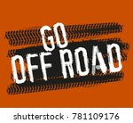 tire tracks lettering. go... | Shutterstock .eps vector #781109176
