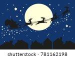 santa claus flying in sleigh... | Shutterstock . vector #781162198