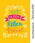 eat  sleep  relax  travel.... | Shutterstock .eps vector #781341490