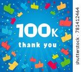 thank you 100000 followers card....   Shutterstock .eps vector #781412464