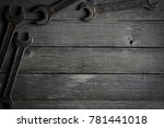 dirty set of hand tools on a... | Shutterstock . vector #781441018