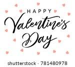 calligraphy happy valentines... | Shutterstock .eps vector #781480978
