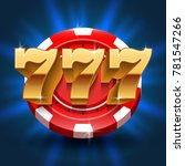 lucky 777 numbers win slot... | Shutterstock .eps vector #781547266