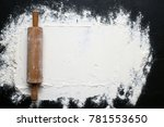 white flour with a rolling pin... | Shutterstock . vector #781553650