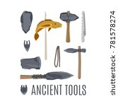 ancient tools  isloated set of... | Shutterstock . vector #781578274