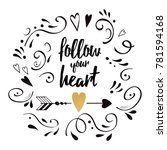 follow your heart. modern brush ... | Shutterstock .eps vector #781594168
