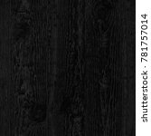 black wood texture of old pine... | Shutterstock . vector #781757014