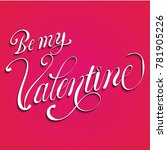 be my valentine text vector... | Shutterstock .eps vector #781905226