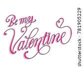 be my valentine text vector... | Shutterstock .eps vector #781905229